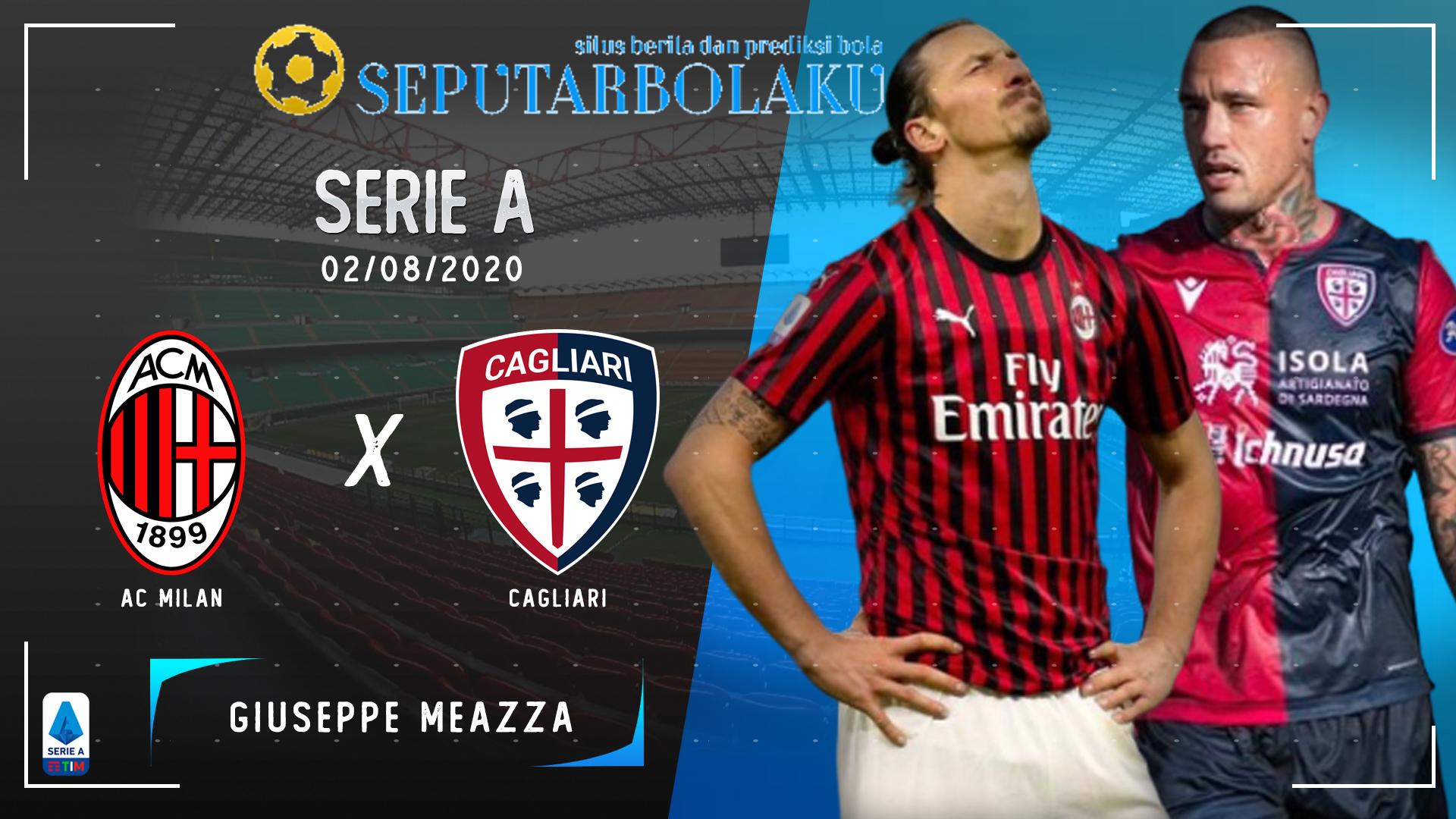 Prediksi Bola AC Milan vs Cagliari 2 Agustus 2020