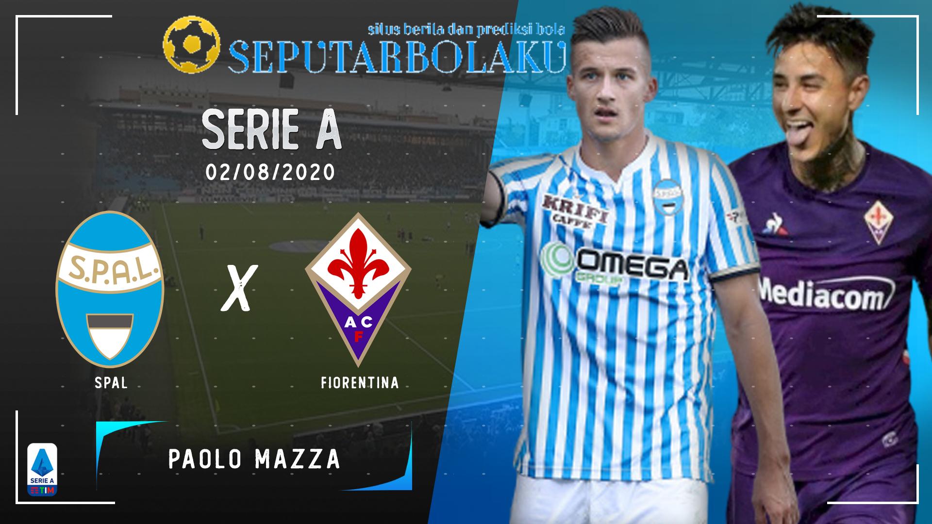 Prediksi Bola SPAL vs Fiorentina 2 Agustus 2020